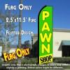 PAWN SHOP (Green/Yellow) Flutter Polyknit Feather Flag (11.5 x 2.5 feet)