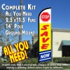 STOP SAVE NOW Windless Feather Banner Flag Kit (Flag, Pole, & Ground Mt)