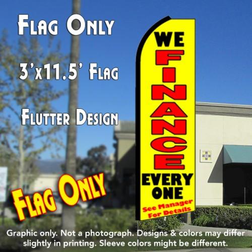 We Finance Everyone Yellow Flutter Feather Banner Flag 11 5 X 3 Feet Overnight Grafix