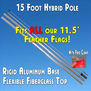 15 Foot Hybrid Aluminum/Fiberglass Pole (Fits ALL Feather Flags)