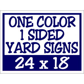 "50 Corrugated Real Estate Yard Sign 1 Color 1 Side 18""x24"""