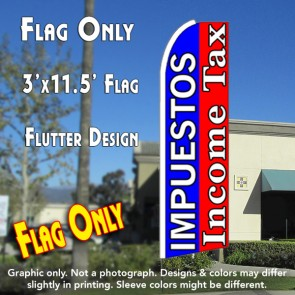 IMPUESTOS/INCOME TAX (Blue/Red) Flutter Feather Banner Flag (11.5 x 3 Feet)