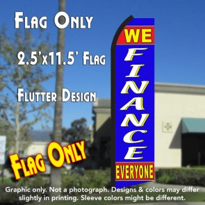 WE FINANCE EVERYONE (Red/Blue) Flutter Polyknit Feather Flag (11.5 x 2.5 feet)