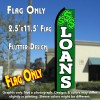 LOANS (Green/White) Flutter Polyknit Feather Flag (11.5 x 2.5 feet)