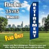 Retirement (Blue/White Letters) Flutter Feather Flag Only (3 x 11.5 feet)